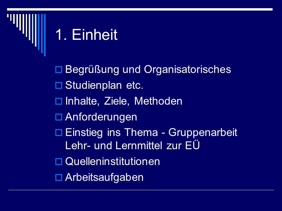1. Einheit Begrüßung und Organisatorisches Studienplan etc.