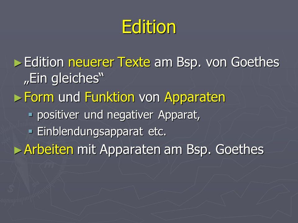 """Edition Edition neuerer Texte am Bsp. von Goethes """"Ein gleiches"""