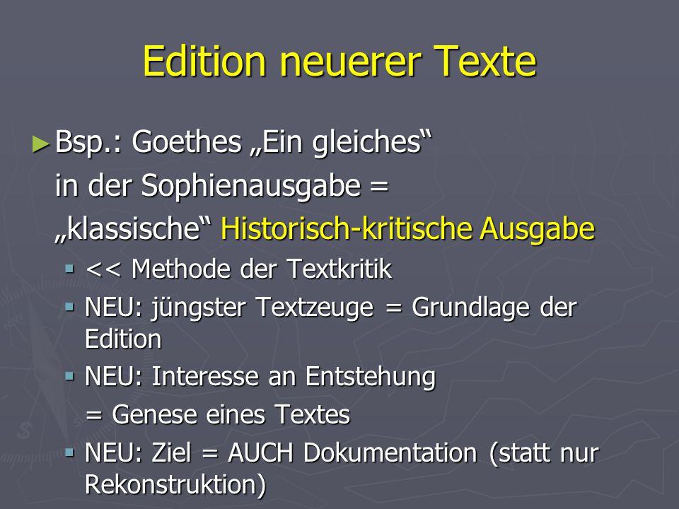 """Edition neuerer Texte Bsp.: Goethes """"Ein gleiches"""