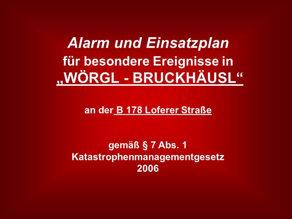 """Alarm und Einsatzplan für besondere Ereignisse in """"WÖRGL - BRUCKHÄUSL"""