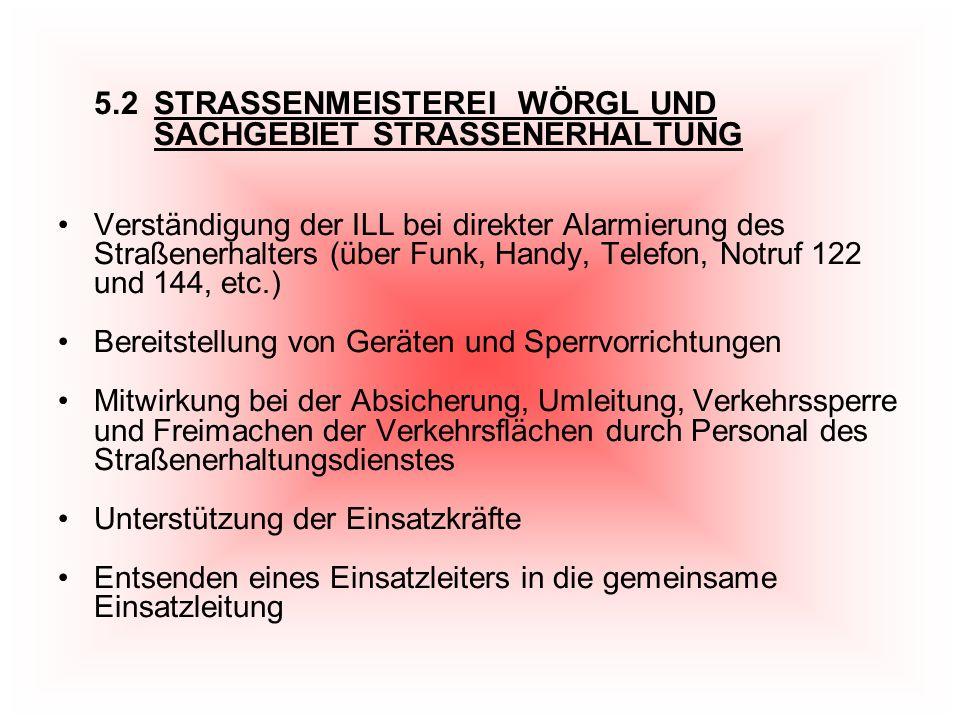 5.2 STRASSENMEISTEREI WÖRGL UND SACHGEBIET STRASSENERHALTUNG