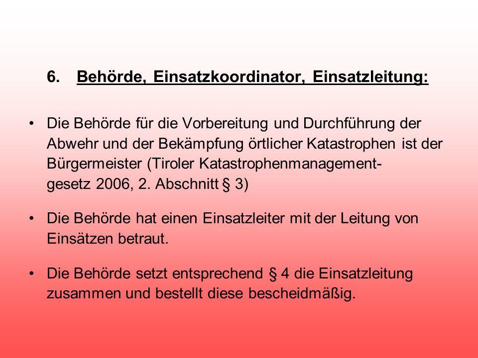 6. Behörde, Einsatzkoordinator, Einsatzleitung: