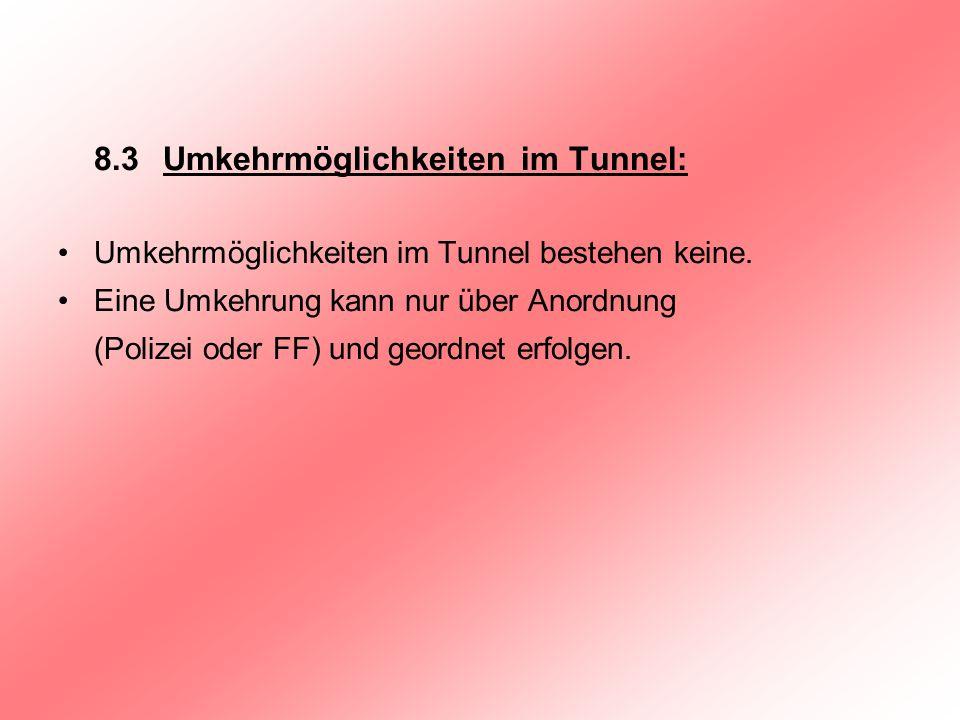 8.3 Umkehrmöglichkeiten im Tunnel: