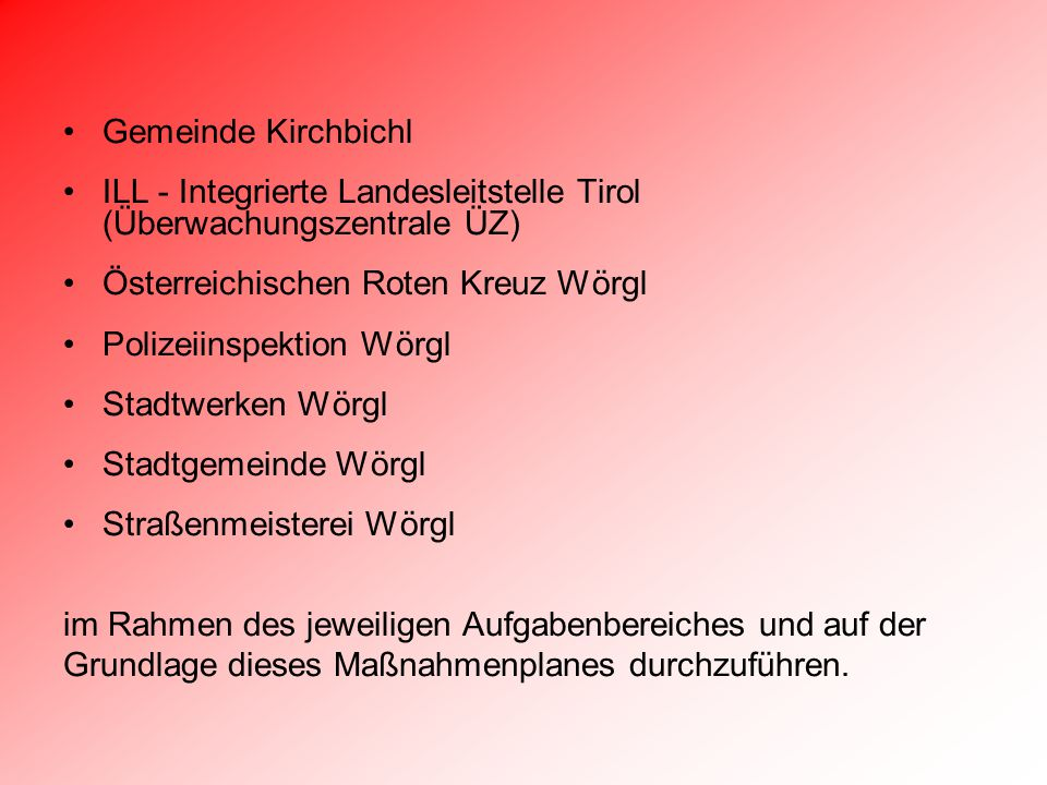 Gemeinde Kirchbichl ILL - Integrierte Landesleitstelle Tirol (Überwachungszentrale ÜZ) Österreichischen Roten Kreuz Wörgl.