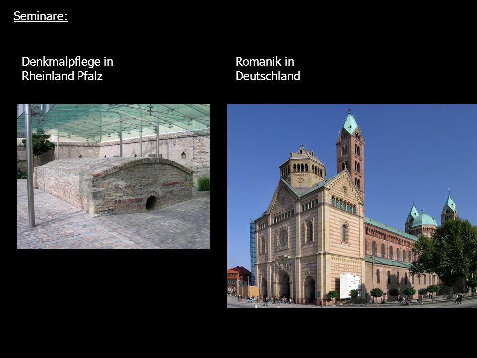 Seminare: Denkmalpflege in Rheinland Pfalz Romanik in Deutschland