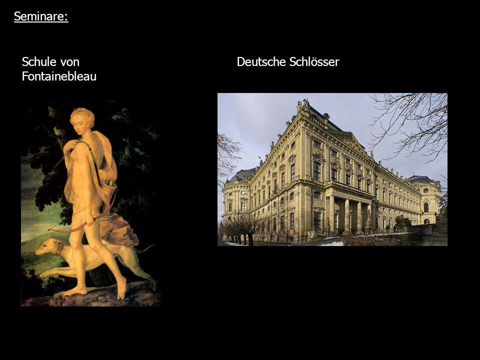 Seminare: Schule von Fontainebleau Deutsche Schlösser