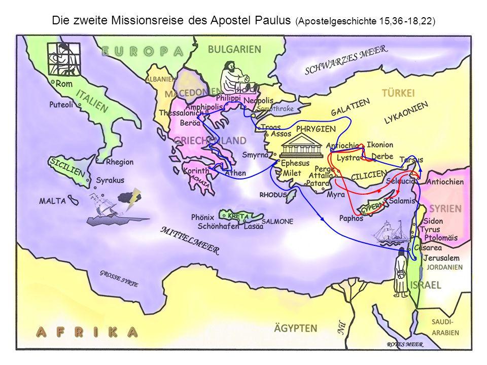 Die zweite Missionsreise des Apostel Paulus (Apostelgeschichte 15,36 -18,22)