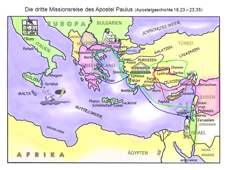 Die dritte Missionsreise des Apostel Paulus (Apostelgeschichte 18,23 – 23,35)