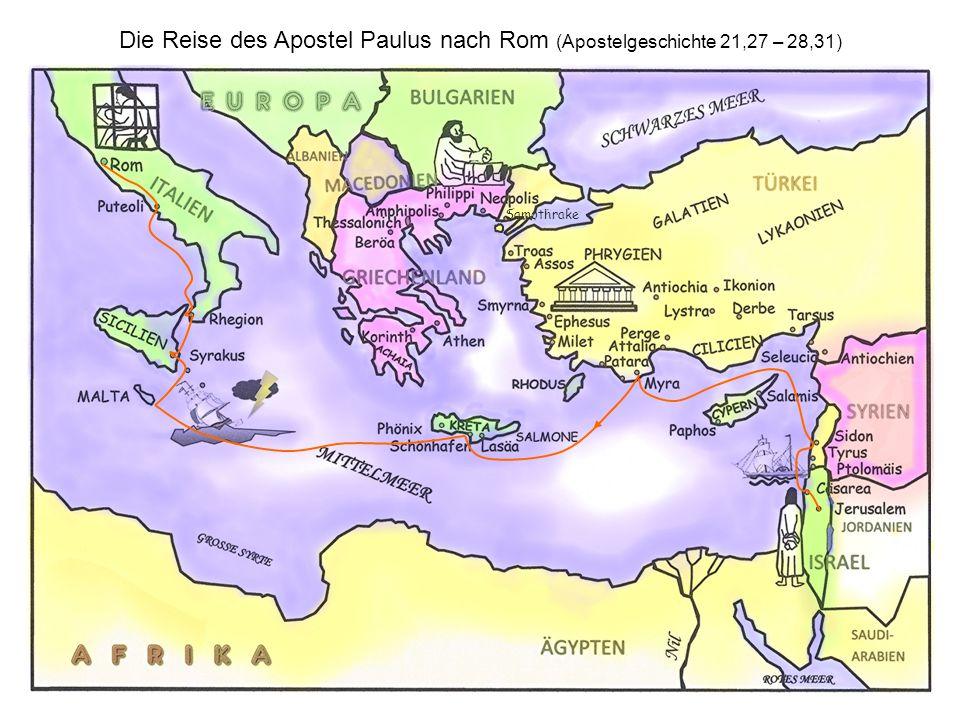 Die Reise des Apostel Paulus nach Rom (Apostelgeschichte 21,27 – 28,31)