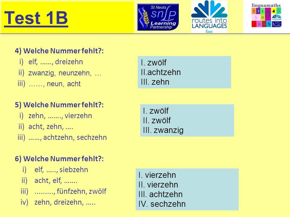 Test 1B 4) Welche Nummer fehlt : i) elf, ……, dreizehn ii) iii)