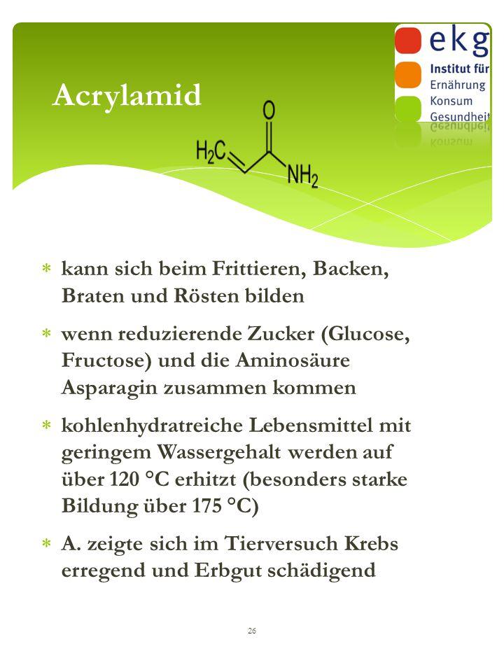 Acrylamid kann sich beim Frittieren, Backen, Braten und Rösten bilden