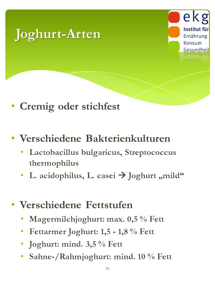 Joghurt-Arten Cremig oder stichfest Verschiedene Bakterienkulturen