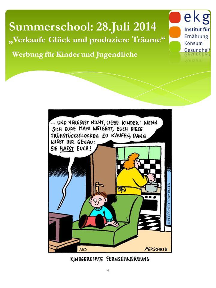 """Summerschool: 28.Juli 2014 """"Verkaufe Glück und produziere Träume Werbung für Kinder und Jugendliche"""