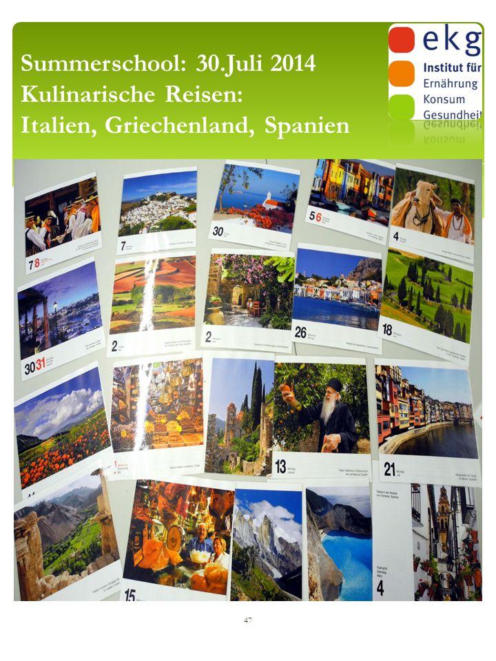 Summerschool: 30.Juli 2014 Kulinarische Reisen: Italien, Griechenland, Spanien