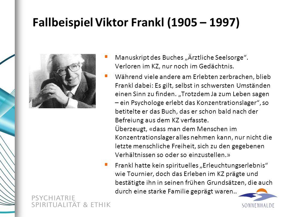 Fallbeispiel Viktor Frankl (1905 – 1997)