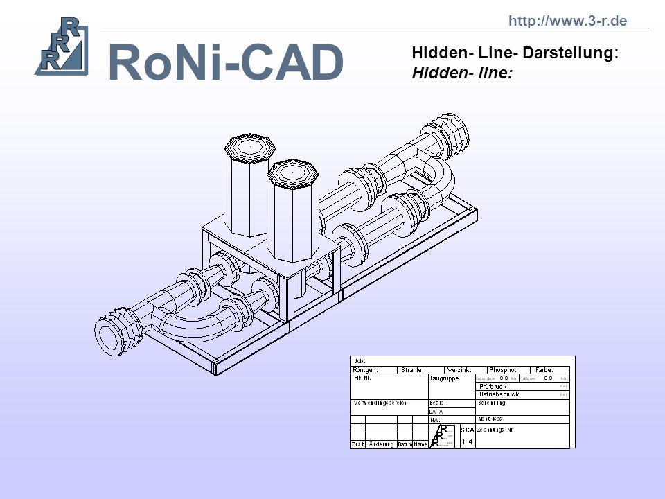 http://www.3-r.de RoNi-CAD Hidden- Line- Darstellung: Hidden- line: