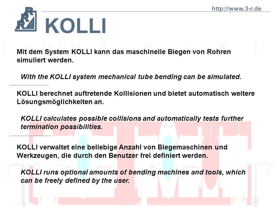 http://www.3-r.de KOLLI. Mit dem System KOLLI kann das maschinelle Biegen von Rohren simuliert werden.