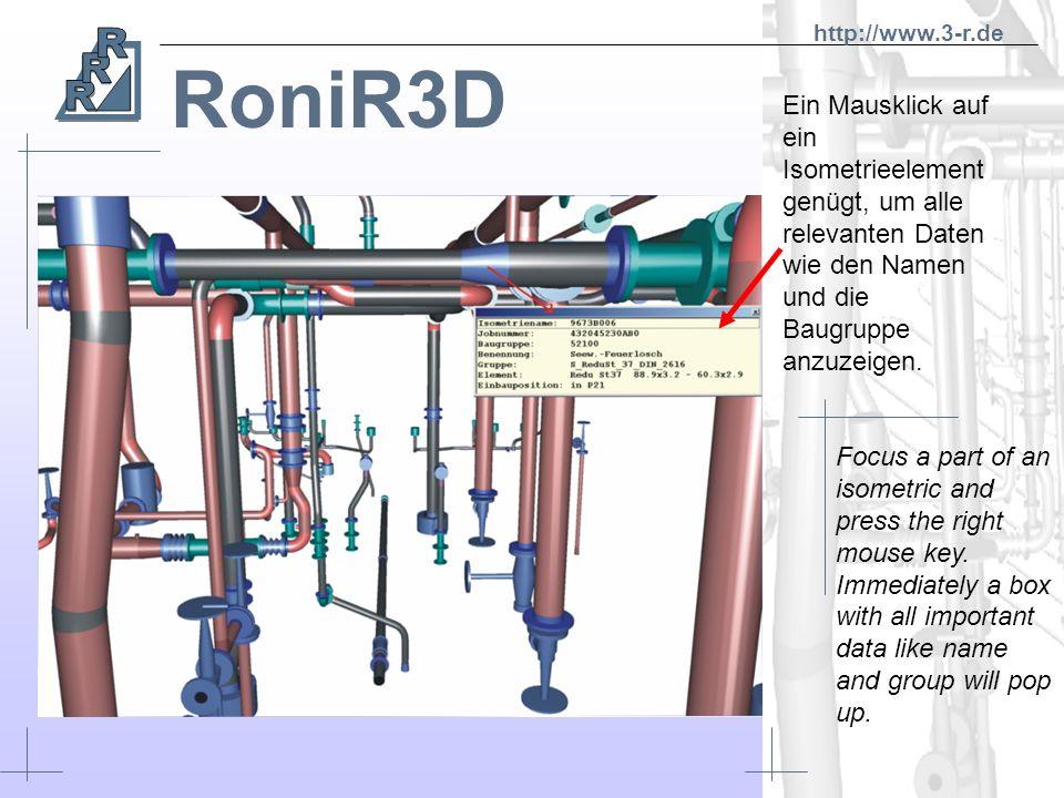 http://www.3-r.de RoniR3D. Ein Mausklick auf ein Isometrieelement genügt, um alle relevanten Daten wie den Namen und die Baugruppe anzuzeigen.