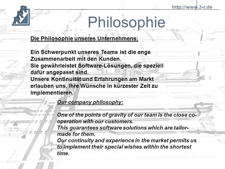 Philosophie Die Philosophie unseres Unternehmens: