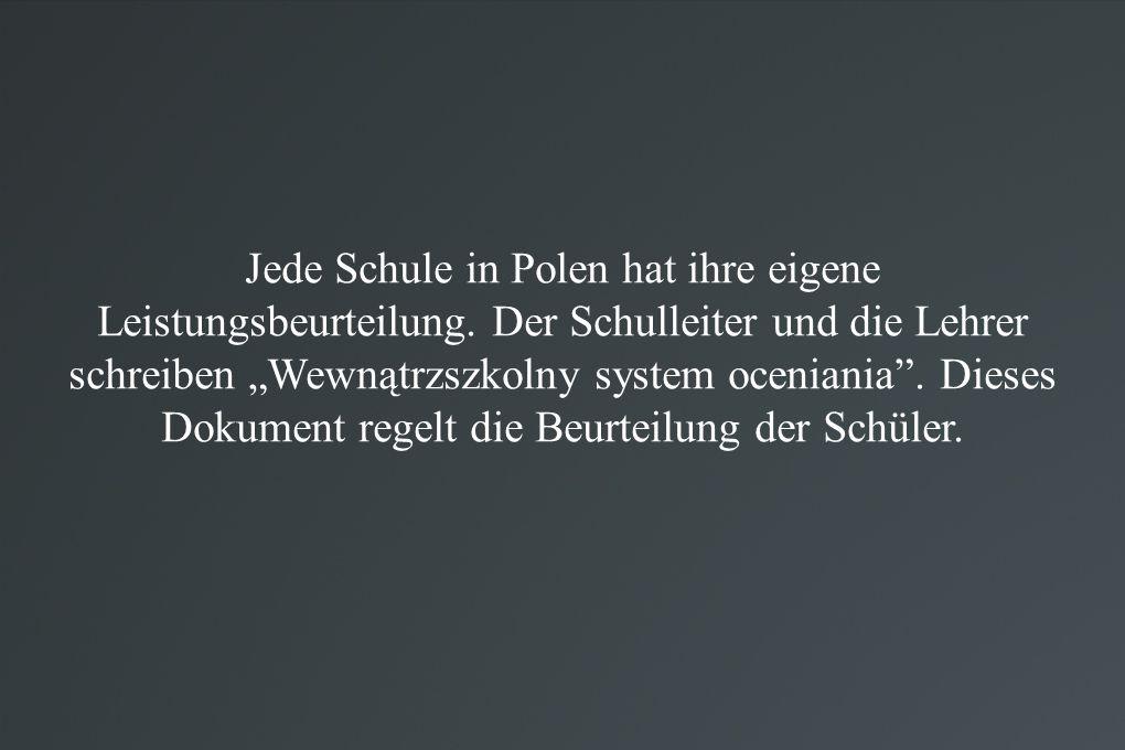 Jede Schule in Polen hat ihre eigene Leistungsbeurteilung