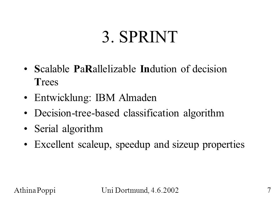 3. SPRINT Scalable PaRallelizable Indution of decision Trees