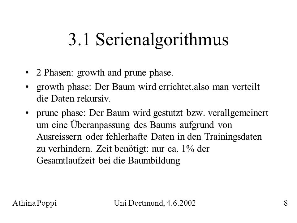 3.1 Serienalgorithmus 2 Phasen: growth and prune phase.