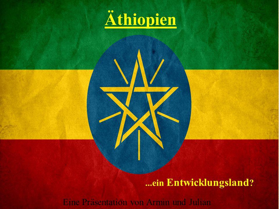 Äthiopien ...ein Entwicklungsland