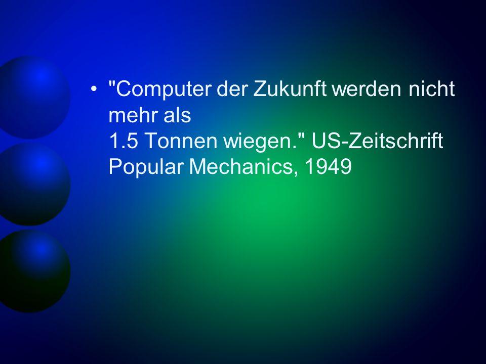 Computer der Zukunft werden nicht mehr als 1. 5 Tonnen wiegen