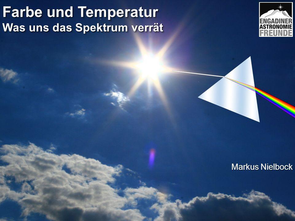 Farbe und Temperatur Was uns das Spektrum verrät Markus Nielbock