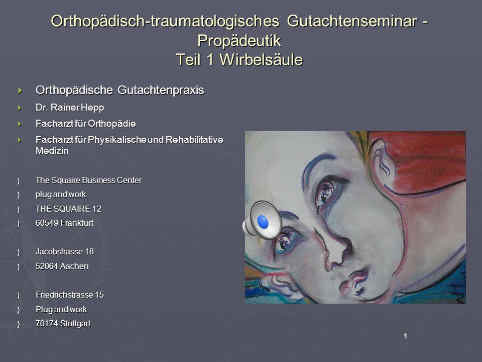 Orthopädisch-traumatologisches Gutachtenseminar - Propädeutik Teil 1 Wirbelsäule