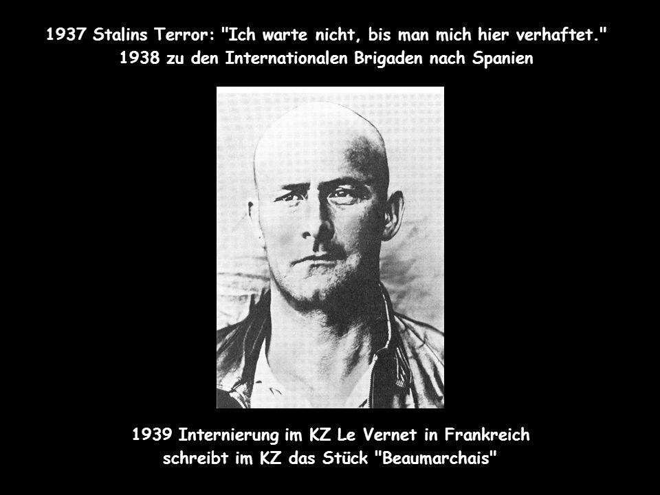 KZ 1937 Stalins Terror: Ich warte nicht, bis man mich hier verhaftet. 1938 zu den Internationalen Brigaden nach Spanien.