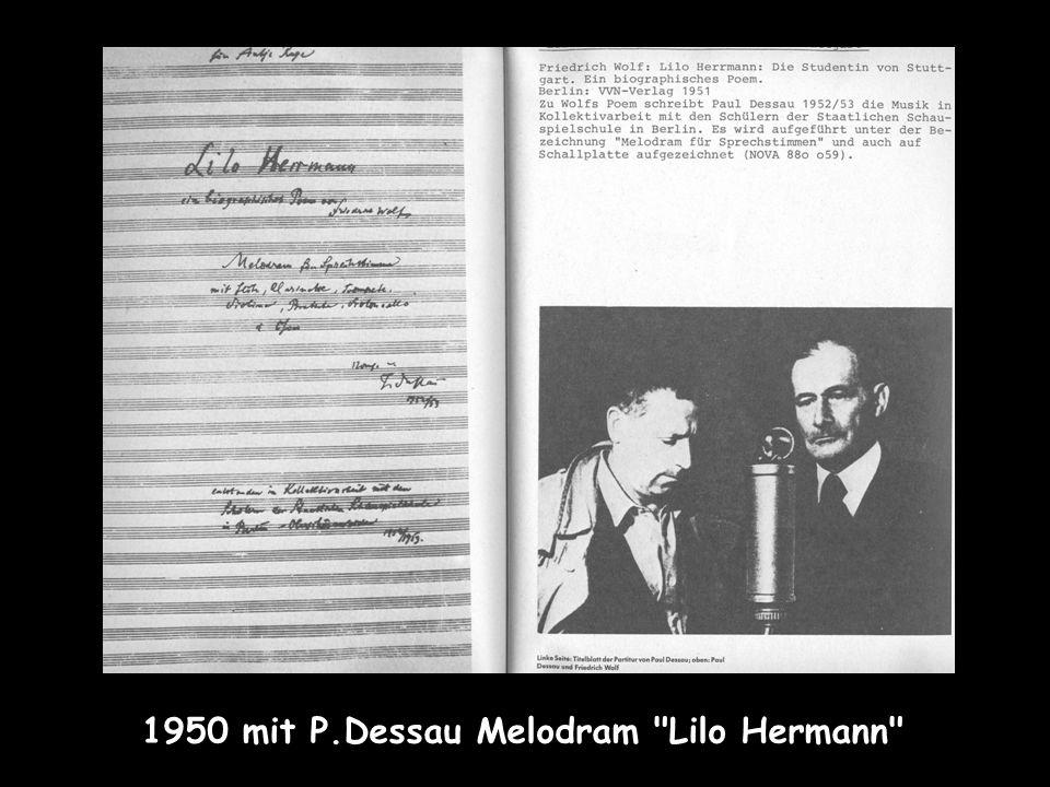 1950 mit P.Dessau Melodram Lilo Hermann