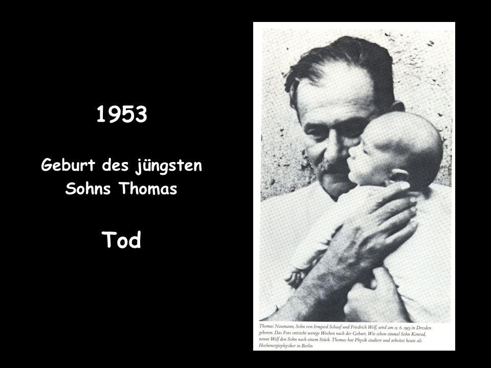 1953 Geburt des jüngsten Sohns Thomas Tod