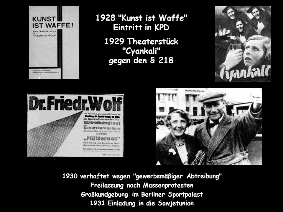 1928 Kunst ist Waffe Eintritt in KPD 1929 Theaterstück Cyankali gegen den § 218