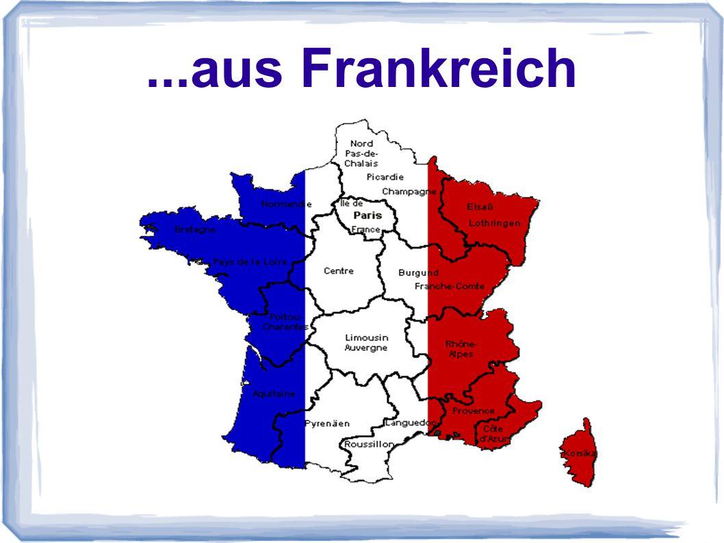 ...aus Frankreich