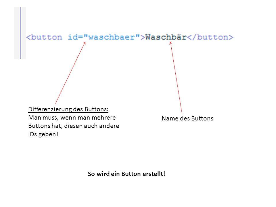Differenzierung des Buttons: Man muss, wenn man mehrere Buttons hat, diesen auch andere IDs geben!