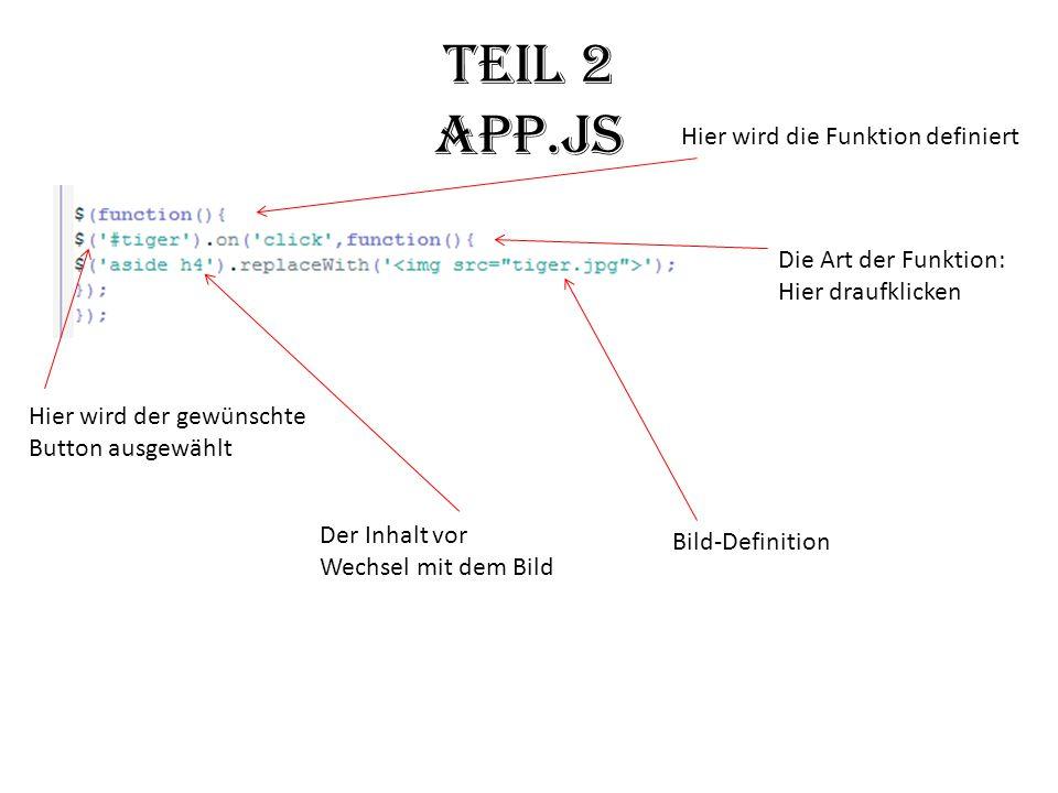Teil 2 app.js Hier wird die Funktion definiert