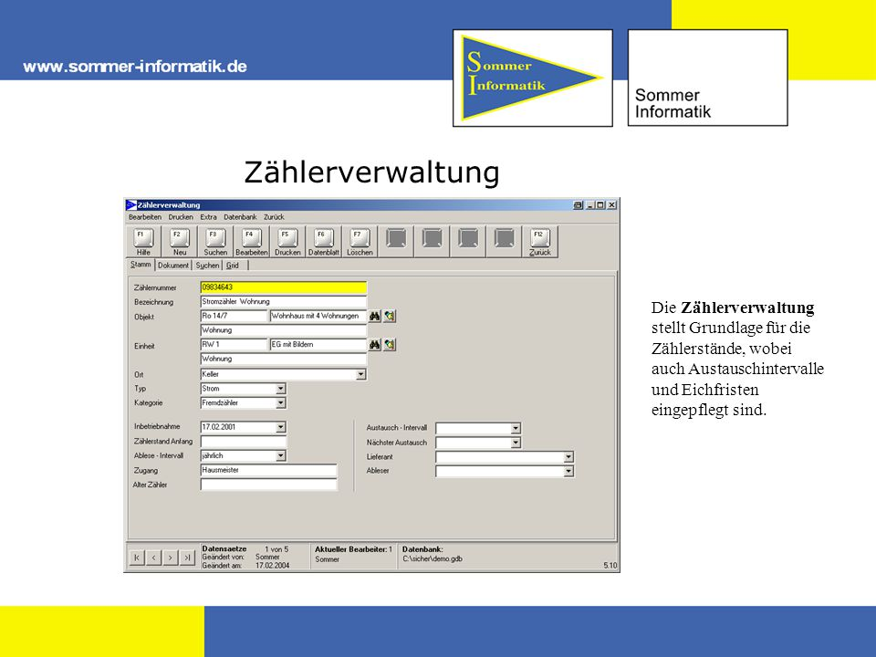 Zählerverwaltung Die Zählerverwaltung stellt Grundlage für die Zählerstände, wobei auch Austauschintervalle und Eichfristen eingepflegt sind.
