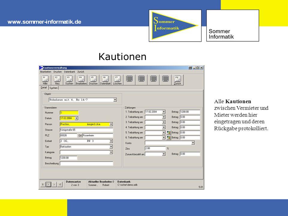 Kautionen Alle Kautionen zwischen Vermieter und Mieter werden hier eingetragen und deren Rückgabe protokolliert.
