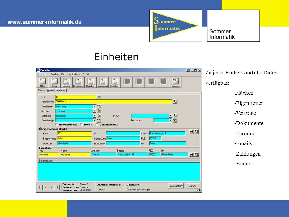 Einheiten Zu jeder Einheit sind alle Daten verfügbar: -Flächen