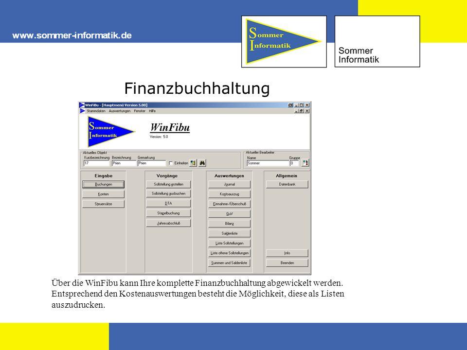 Finanzbuchhaltung Über die WinFibu kann Ihre komplette Finanzbuchhaltung abgewickelt werden.