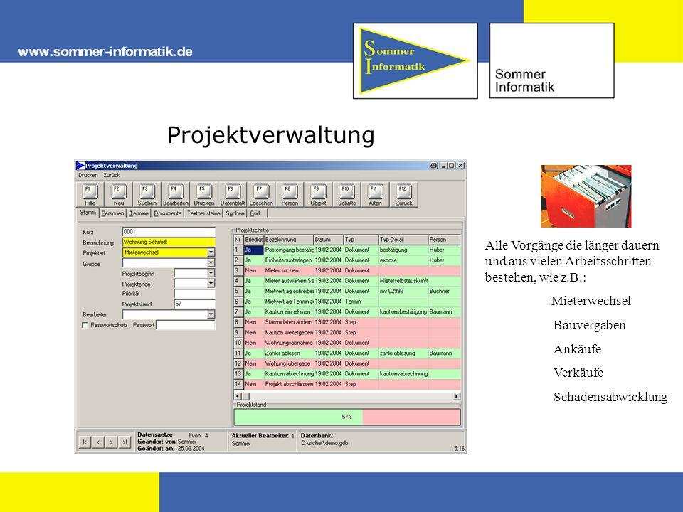 Projektverwaltung Alle Vorgänge die länger dauern und aus vielen Arbeitsschritten bestehen, wie z.B.: