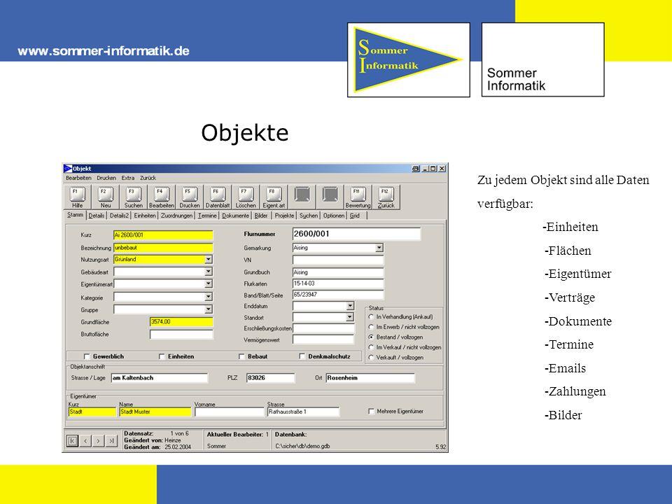Objekte Zu jedem Objekt sind alle Daten verfügbar: -Einheiten -Flächen