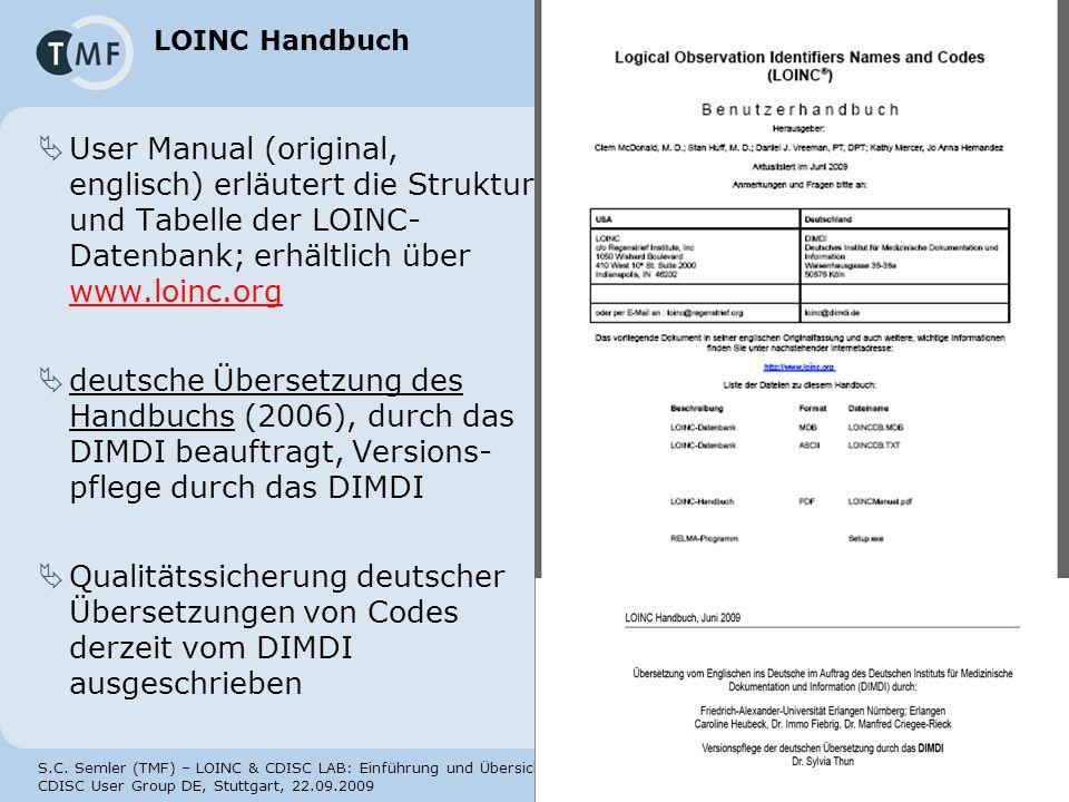 LOINC Handbuch User Manual (original, englisch) erläutert die Struktur und Tabelle der LOINC-Datenbank; erhältlich über www.loinc.org.