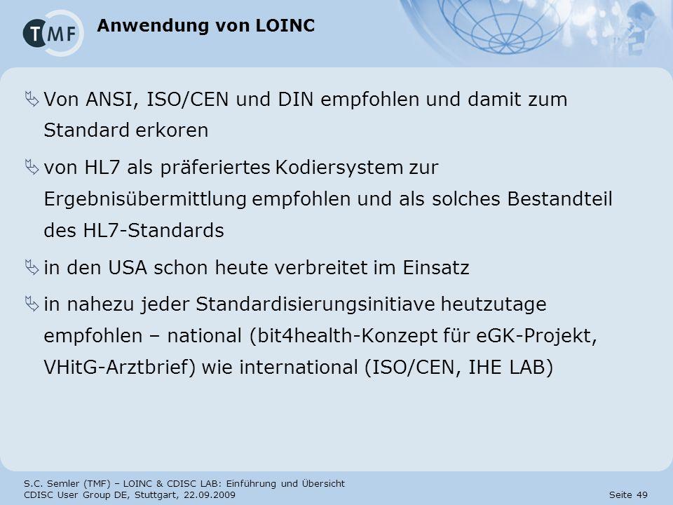 Von ANSI, ISO/CEN und DIN empfohlen und damit zum Standard erkoren
