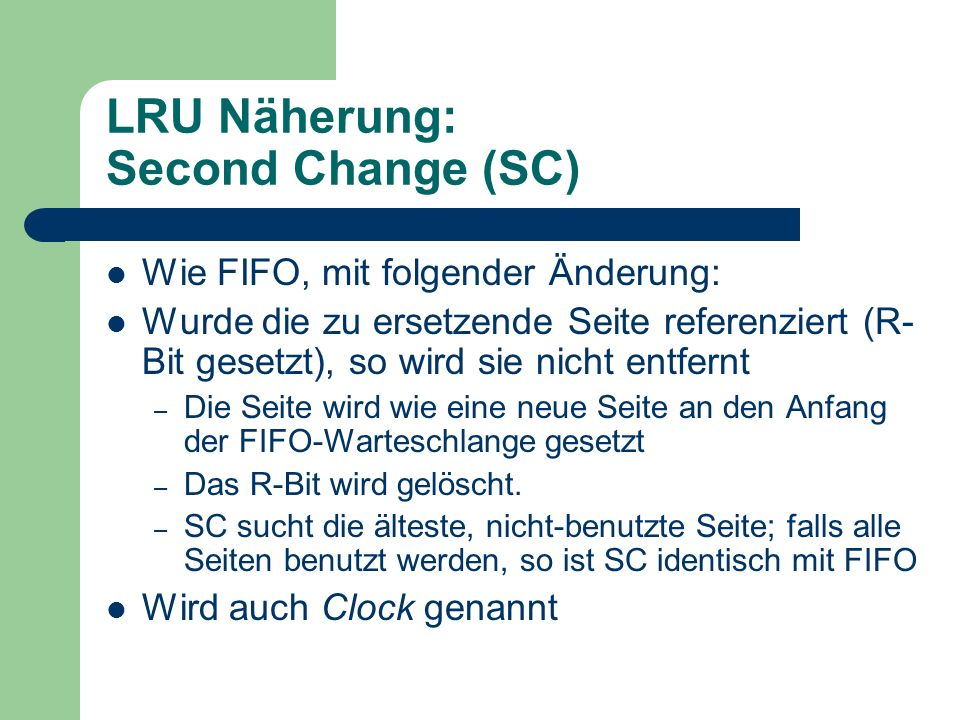 LRU Näherung: Second Change (SC)