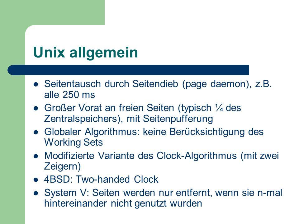 Unix allgemein Seitentausch durch Seitendieb (page daemon), z.B. alle 250 ms.
