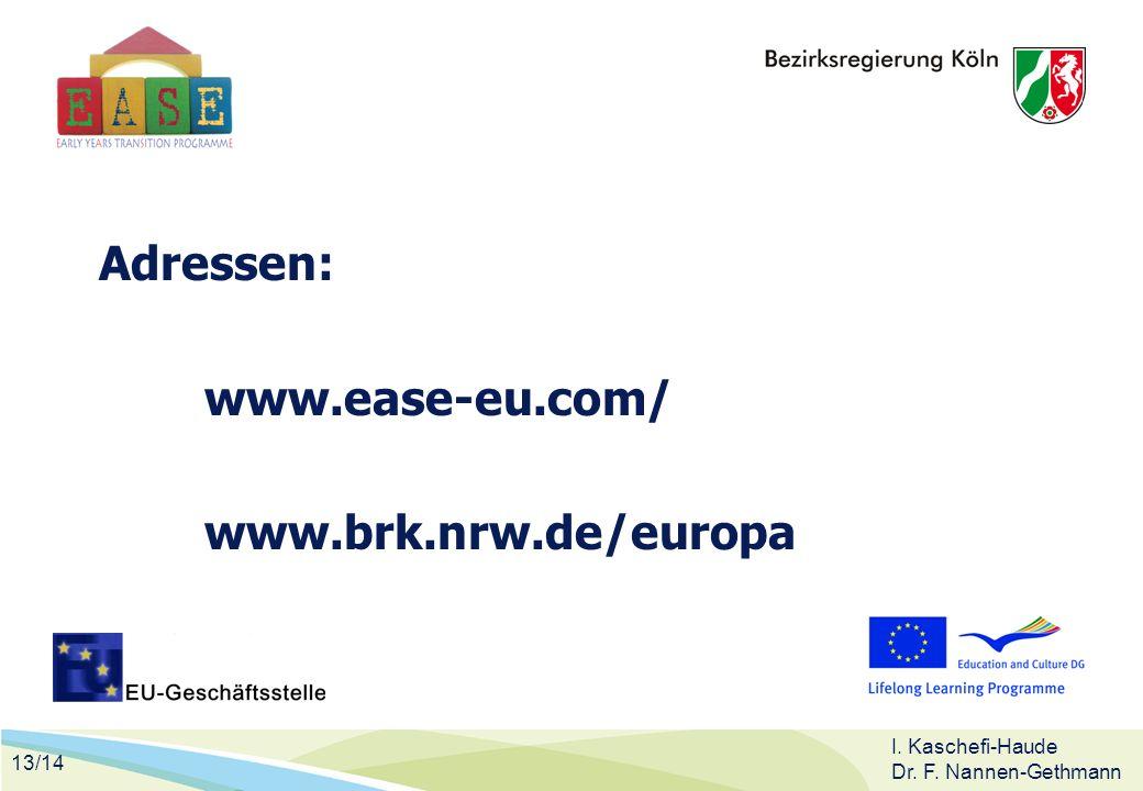 Adressen: www.ease-eu.com/ www.brk.nrw.de/europa