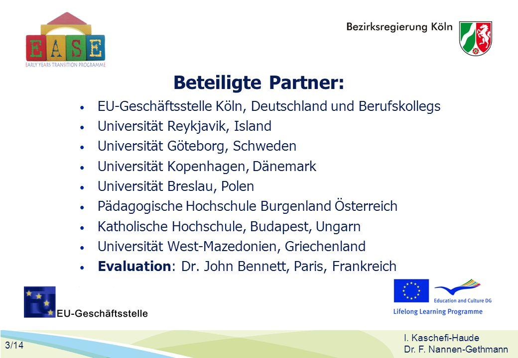 Beteiligte Partner: EU-Geschäftsstelle Köln, Deutschland und Berufskollegs. Universität Reykjavik, Island.