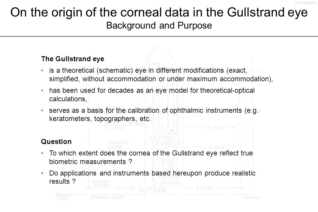 W.Haigis 2010 On the origin of the corneal data in the Gullstrand eye Background and Purpose. The Gullstrand eye.
